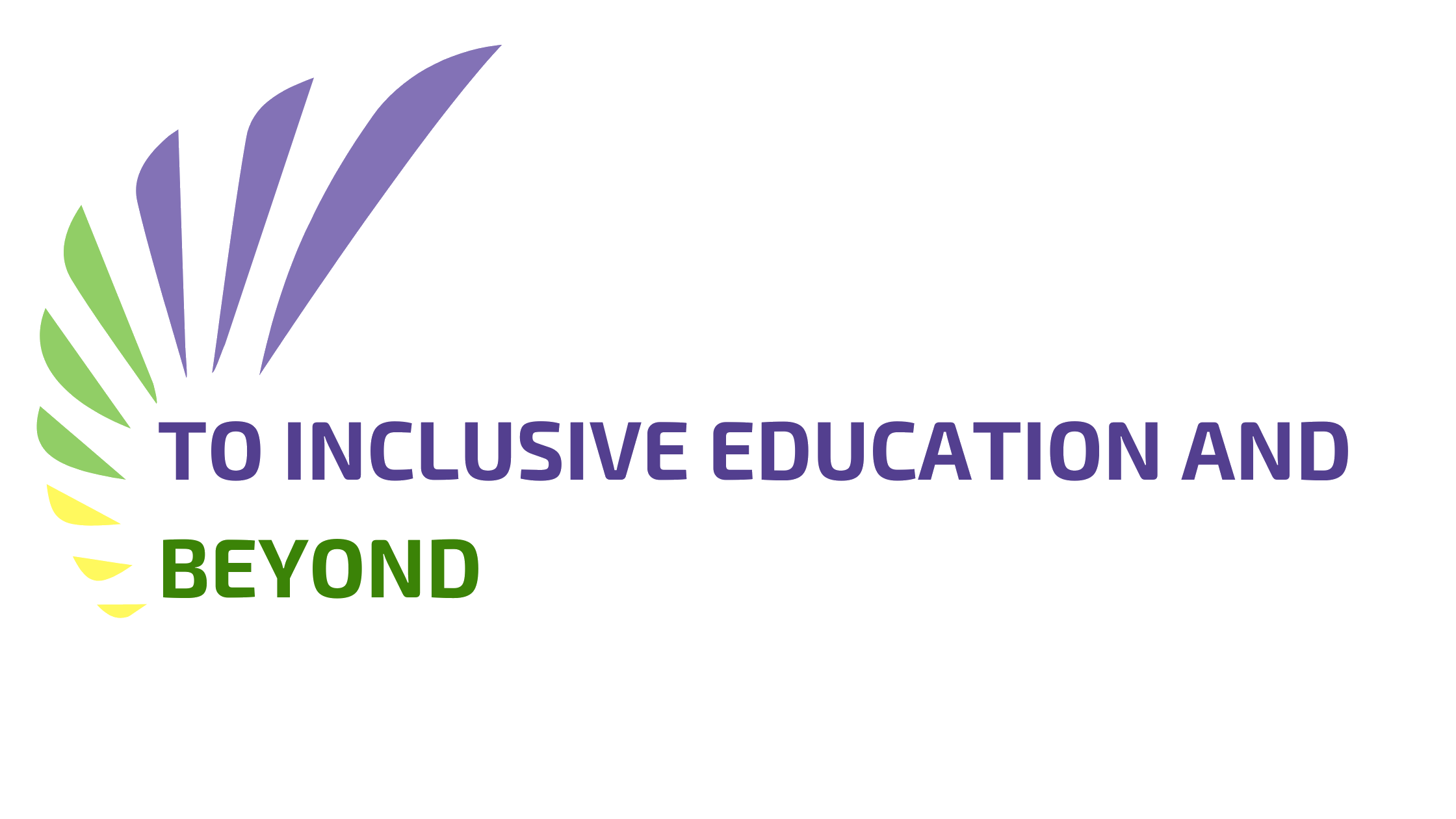 To Inclusive Education and BEYOND
